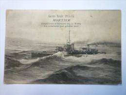 Guerre Navale 1914-1915  :  MORTIER  Torpilleur D'escadre De 1er Rang En éclaireur Par Grosse Mer    1916 - Guerra