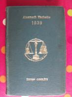 Almanach Hachette 1939. Petite Encyclopédie De La Vie Pratique. étudion De Luxe Cartonnée - Livres, BD, Revues