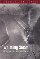 Whistling Steam - Livre En Anglais Sur Les Trains En Inde - Train à Vapeur - Livres, BD, Revues