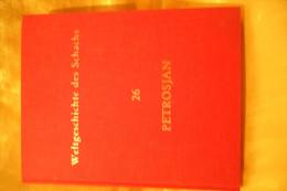 Weltgeschichte Des Schachs - PETROSJAN - 26 - Verlag Dr. Wildhagen - Sport
