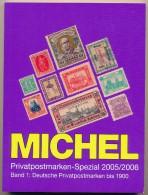 Michel Privatpostmarken-Spezial 2005/6  Band 1 - Deutsche Privatpostmarken Bis 1900 - Neu , Unbenutzt - Private