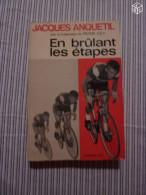 Jacques Anquetil - En Brulant Les Etapes - Sport