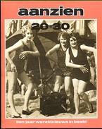 Aanzien 20 - 30. - Tien Jaar Wereldnieuws In Beeld - Door Wim Koesen. 1976. - Geschiedenis