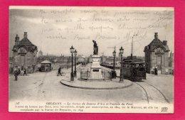 45 LOIRET ORLEANS, La Statue Jeanne D'Arc, L'Entrée Du Pont, Animée, 1918, (Neurdein, Paris) - Orleans