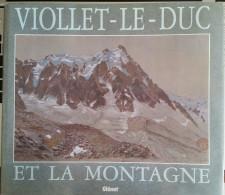VIOLLET-LE-DUC ET LA MONTAGNE - GLENAT 1993 - Tourism & Regions