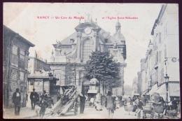 1 CP Nancy, Un Coin Du Marché Et L'Église Saint-Sébastien, Animée ++++ Charrettes - Nancy