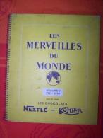 Chromos LES MERVEILLES DU MONDE - Vol 1- 1953-1954 - Chocolats Nestlé & Kohler 133 Images Presentes Sur Les 216 - 6 Scan - Ohne Zuordnung