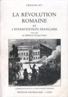 LA RÉVOLUTION ROMAINE ET L'INTERVENTION FRANÇAISE VUES PAR LE PRINCE VOLKONSKY - Livres Dédicacés