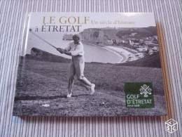 Le Golf A Etretat - Un Siecle D´histoire - Sport