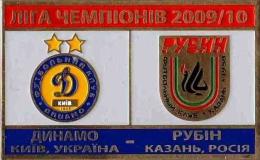 Football Soccer. Pin. 2009-2010 Dynamo Kyiv (Ukraine) - Rubin Kazan (Russia) - Football