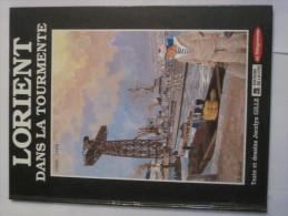 LORIENT DANS LA TOURMENTE 1939 - 1945  Par  JOCELYN GILLE édition Originale - Non Classés