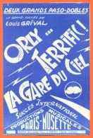 """Partition """" Orly Terrific Et La Gare Du Ciel """" Pasos-dobles De Louis Grival  - 8 Pages - Non Classés"""