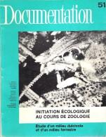 Initiation écologique Au Cours De Zoologie - Documentation 51 - 1976 - Milieu Dulcicole Et Terrestre - Livres, BD, Revues