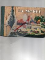 LIVRE CUISINE- LA MORUE- PECHE- ILLSURATEUR R. MELISSENT-RECTTES JACQUELINE GERARD-IMPRIMERIES OBERTHUR - Books, Magazines, Comics