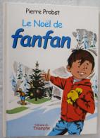 Le No�l de Fanfan Pierre Probst Editions du Triomph 2006