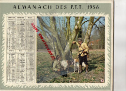 87 - HAUTE VIENNE - CALENDRIER 1956- ALMANACH PTT- PECHE DU DIMANCHE- HISTOIRE DE CHASSE- COMPLET - Calendriers