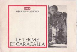C2015 - Allegati EPOCA 1972-ROMA ANTICA COME ERA - VIDEO-RICOSTRUZIONI - LE TERME DI CARACALLA - Storia
