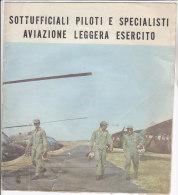 C2022 - Brochure SOTTUFFICIALI PILOTI E SPECIALISTI AVIAZIONE LEGGERA ESERCITO Ed. Anni '70 - Aviazione