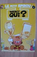 Le Petit Spirou - N° 5 Merci Qui? - Dupuis - EO - Petit Spirou, Le