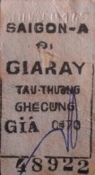 South Viet Nam Vietnam Train Ticket From Saigon To Giaray Around 197X - Chemins De Fer