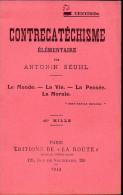 Plaquette CONTRECATECHISME Par Antonin Seuhl 1913 (F3878) - Livres, BD, Revues