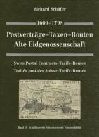 Schweiz Postverträge Taxen Routen Alte Eidgenossenschaft 1609-1798 Von Richard Schäffer 420 Seiten - Philatélie Et Histoire Postale