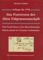 Schweiz Das Postwesender Alten Eidgenossenschaft Anfang Bis1798 Von Richard Schäffer 418 Seiten - Philatélie Et Histoire Postale