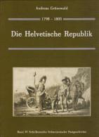Schweiz Die Helvetisch Republik Andreas Grünewald 431 Seiten - Philatélie Et Histoire Postale