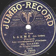 78 Trs - 25 Cm - état B -  Mlle BAKKERS - LAKME  Pourquoi - FAUST Air Du Roi De Thulé - 78 Rpm - Schellackplatten