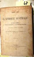 B02-47- Trois Ans Dans L'Afrique Australe, Au Pays D'Umzila, Chez Les Batongas, La Vallées De Barotsés, Débuts De La Mis - Zimbabwe