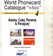 CATALOGUE TELECARTES  PHONECARD CATALOGUE   *Alaska *Cuba *Panama *Paraguay - Telefonkarten