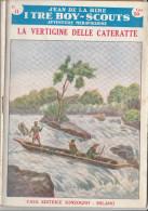 DC2) Jean De La Hire LA VERTIGINA DELLE CATERATTE N° 11 I TRE BOY SCOUTS AVVENTURA Ed. SONZOGNO 1953 - PAGINE IN BUONE C - Libri, Riviste, Fumetti