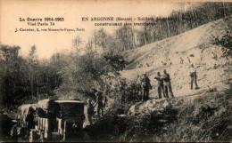 La Guerre 1914-1915 - En Argonne - Soldats De Génie Construisant Des Tranchées - War 1914-18