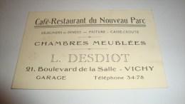 ANCIENNE CARTE DE VISITE 03 ALLIER VICHY CAFE RESTAURANT DU NOUVEAU PARC L.DESDIOT - Cartes De Visite