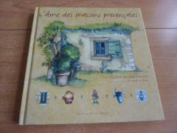 L'ame Des Maisons Provençales - Provence - Alpes-du-Sud