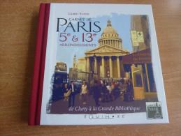Carnet De Paris 5e & 13e Arrondissements - De Cluny à La Grande Bibliothèque - Ile-de-France