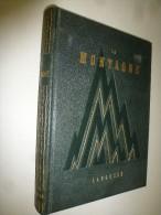 1956  : LA MONTAGNE...Alpinisme,  Nombreuses Photographies (sous La Direction De Maurice Herzog) - Books, Magazines, Comics