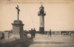 LE GRAU DU ROI - La Croix Et Phare Des Jetées - Le Grau-du-Roi