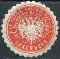 Austria-Hungary Österreich-Ungarn LUXEMBURG Luxembourg KONSULAT Consular Letter Seal Siegelmarke Vignette - Autres