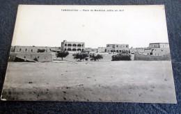CPA - MALI - TOMBOUCTOU - Place Du Maréchal Joffre En 1917 - Mali