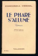 Le Phare S'allume - Concordia Merrel - 1954 - 288 Pages 18,8 X 12 Cm - Livres, BD, Revues