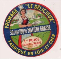 ETIQUETTE DE FROMAGE  Loir Et Cher Le Delicieux Pujol Ouzouer Le Marche - Cheese