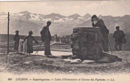 Cp , 31 , LUCHON-SUPERBAGNÈRES , Table D'Orientation Et Chaîne Des Pyrénées - Luchon