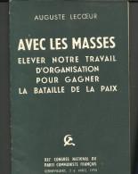 Auguste LECOEUR Avec Les Masses élever Notre Travail D'organisation Pour Gagner La Bataille De La Paix - Livres, BD, Revues