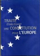 - TRAITE ETABLISSANT UNE CONSTITUTION POUR L'EUROPE . 2005 . - Política