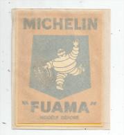 Publicité , Autocollant , Avec Papier De Protection , MICHELIN , FUAMA , Modéle Déposé , Dim 9.5x11.5cm - Stickers