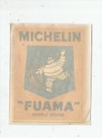 Publicité , Autocollant , Avec Papier De Protection , MICHELIN , FUAMA , Modéle Déposé , Dim : 11.5x9.5cm - Stickers