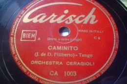 DISCO IN VINILE 78 Rpm GIRI - CARISCH - Caminito - Tango - ORCHESTRA CERAGIOLI - 78 Rpm - Gramophone Records