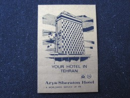 HOTEL MOTEL PENSION INN MINI  ZRYA SHERATON TEHERAN TEHRAN IRAN PERSIA STICKER DECAL LUGGAGE LABEL ETIQUETTE AUFKLEBER - Hotel Labels