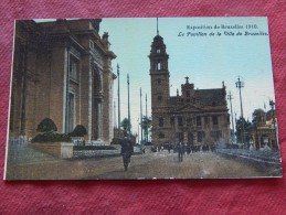BRUXELLES - BRUSSEL -   Exposition 1910 -  Pavillon De La Ville De Bruxelles - Wereldtentoonstellingen